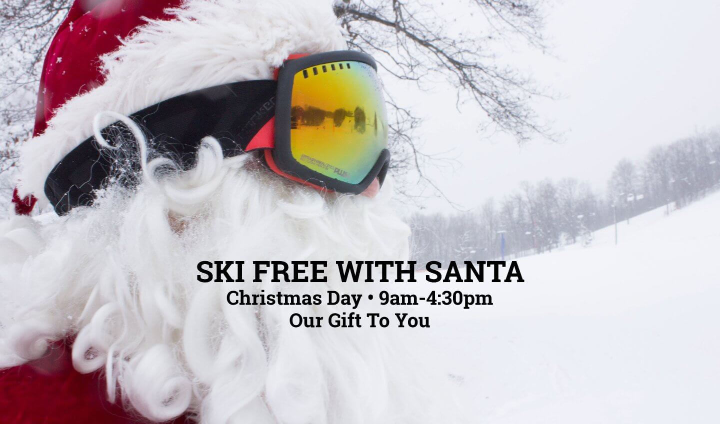 Ski free with Santa at Schuss Mtn. It's our gift to you.
